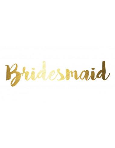 Metalický zlatý nápis Bridesmaid -...